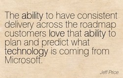 The ability to have consistent 