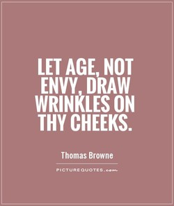 LET AGE, NOT 