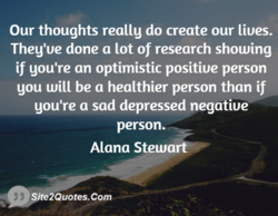 Our thoughts really do create our liues. 