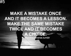 MAKE A MISTAKE ONCE 