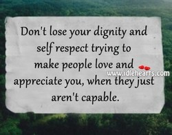 Don't lose your dignity and 