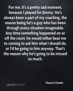 For me. it's a pretty sad moment, 