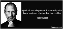 Quality is more important than quantity. One 