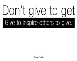 Don't give to get 