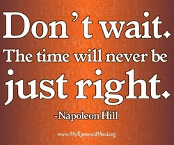 Don 't wait. 
