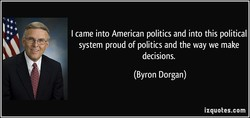 I came into American politics and into this political 