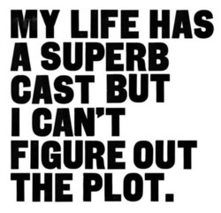 MY LIFE HAS 