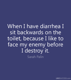 When I have diarrhea I