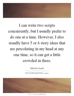 I can write two scripts 
