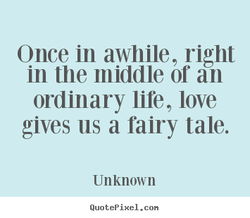 Once in awhile, right 