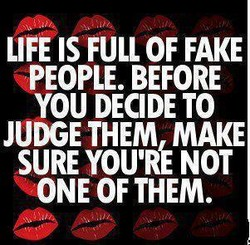 LIFE IS FULL OF FAKE 