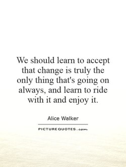 We should learn to accept 