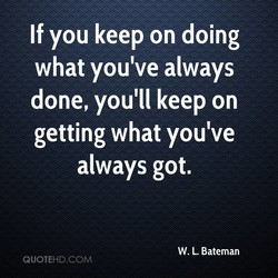 If you keep on doing 