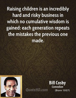 Raising children is an incredibly 