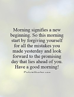 Morning signifies a new 