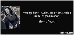 Wearing the correct dress for any occasion is a 