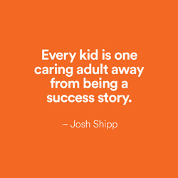 Every kid is one 
