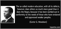 The so-called modern education, with all its defects, 