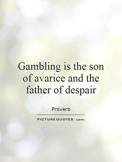 Gambling is the son 