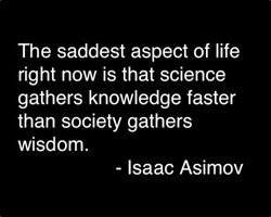 The saddest aspect of life 