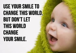 USE YOUR SMILE TO 