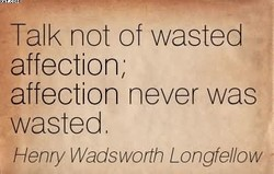 Talk not of wasted 