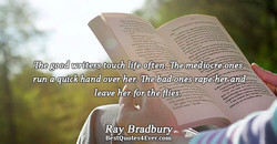 -The good writer touthlife oftén, _ es 