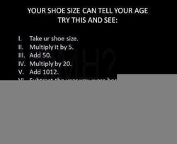 YOUR SHOE SIZE CAN TELL YOUR AGE 