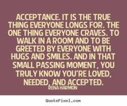 ACCEPTANCE. IT IS THE TRUE 