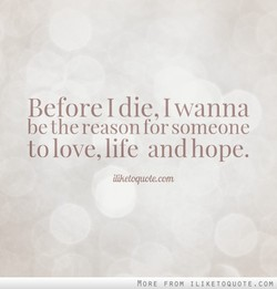 Before I die, I wanna