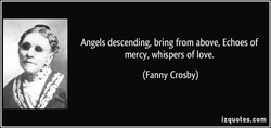 Angels descending, bring from above, Echoes of 