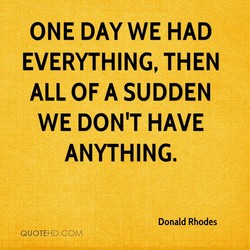 ONE DAYWE HAD 