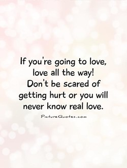 If you're going to love, 