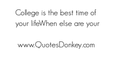 Co ege is the best time of 