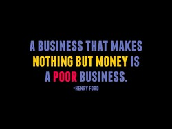 A BUSINESS THAT MAKES 