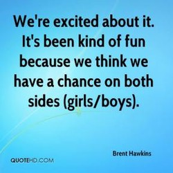 We're excited about it. 