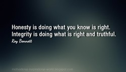 Honesty is doing what you know is right.