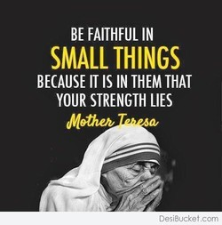 BE FAITHFUL IN 