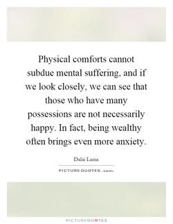 Physical comforts cannot 