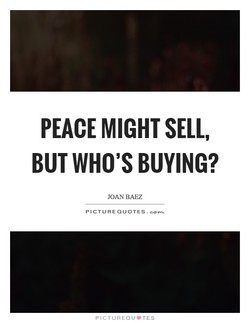 PEACE MIGHT SELL, 