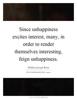 Since unhappiness 