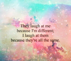 They laugh at me 