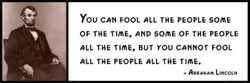 You CAN FOOL ALL THE PEOPLE somE 