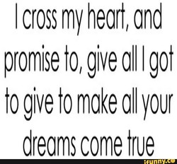 I cross my heart/ and 
