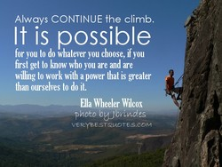 Always CONTINUE the climb. 