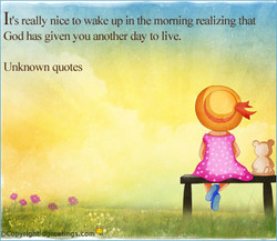 It's really nice to wake up in the morning realizing that 