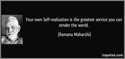 Your own Self-realization is the greatest service you can 