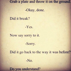 Grab a plate and throw it on the ground. 