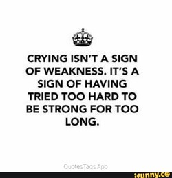 CRYING ISN'T A SIGN 