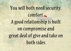 You will both need security, 